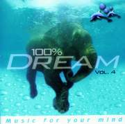 100 % DREAM - MUSIC FOR YOUR MIND VOL.4
