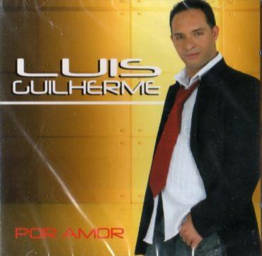 Luis Guilherme - Por Amor