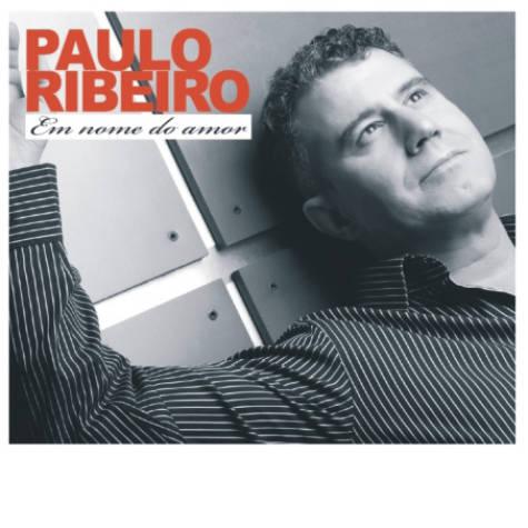 Paulo Ribeiro -Em nome do amor
