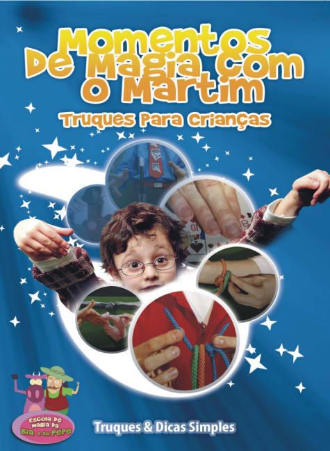 MOMENTOS DE MAGIA COM MARTIM (Truques para crianças)