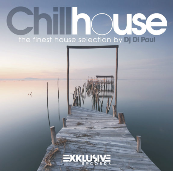 CHILL HOUSE Mixed by DJ DI PAUL
