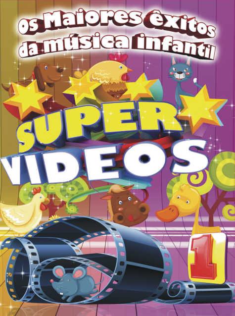 SUPER VIDEOS 1 - OS MAIORES ÊXITOS DA MÚSICA INFANTIL