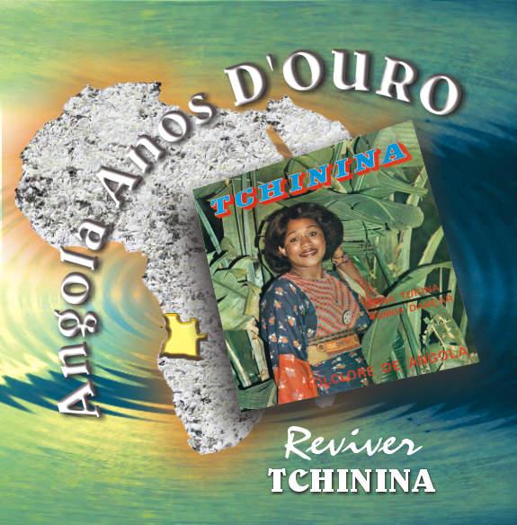 Reviver - Tchinina - Angola Anos de ouro