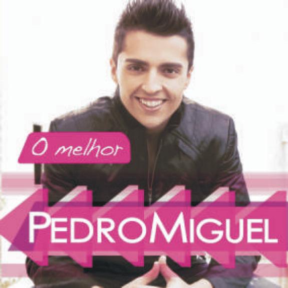 Pedro Miguel - O Melhor